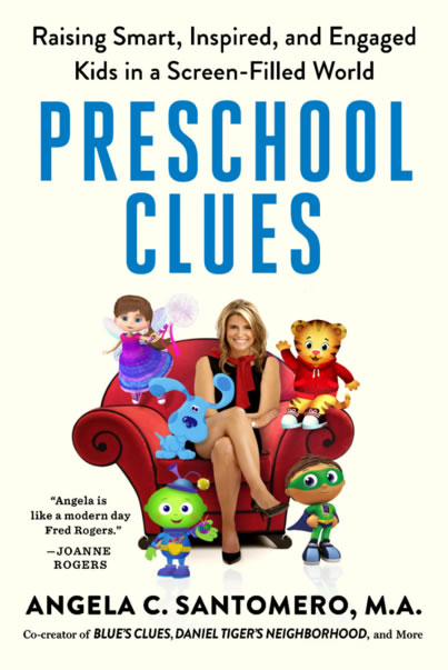 Book cover of Preschool Clues: Raising smart, inspired and engaged kids in a screen-filled world, by Angela Santomero
