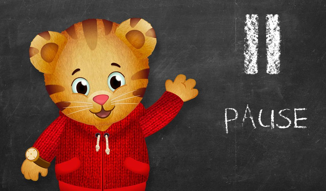 3 Reasons to Pause Like Daniel Tiger